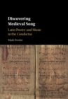 Discovering Medieval Song : Latin Poetry and Music in the Conductus - Book