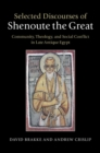Selected Discourses of Shenoute the Great : Community, Theology, and Social Conflict in Late Antique Egypt - Book