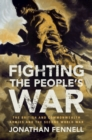 Fighting the People's War : The British and Commonwealth Armies and the Second World War - Book