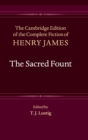 The Cambridge Edition of the Complete Fiction of Henry James : The Sacred Fount Series Number 16 - Book
