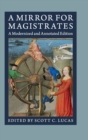 A Mirror for Magistrates : A Modernized and Annotated Edition - Book