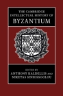 The Cambridge Intellectual History of Byzantium - Book