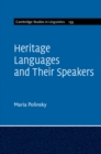 Cambridge Studies in Linguistics : Heritage Languages and their Speakers Series Number 159 - Book