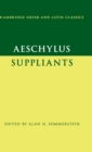 Cambridge Greek and Latin Classics : Aeschylus: Suppliants - Book