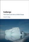 Icebergs : Their Science and Links to Global Change - Book