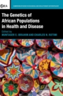 The Genetics of African Populations in Health and Disease - Book