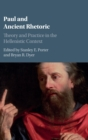 Paul and Ancient Rhetoric : Theory and Practice in the Hellenistic Context - Book