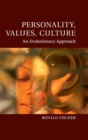 Personality, Values, Culture : An Evolutionary Approach - Book