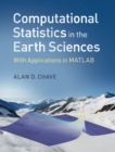 Computational Statistics in the Earth Sciences : With Applications in MATLAB - Book