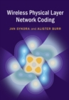 Wireless Physical Layer Network Coding - Book