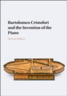 Bartolomeo Cristofori and the Invention of the Piano - Book