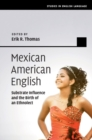 Studies in English Language : Mexican American English: Substrate Influence and the Birth of an Ethnolect - Book