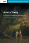 Models of Obesity : From Ecology to Complexity in Science and Policy - Book