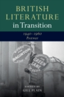 British Literature in Transition : British Literature in Transition, 1940-1960: Postwar - Book