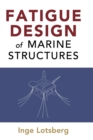 Fatigue Design of Marine Structures - Book