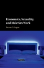 Economics, Sexuality, and Male Sex Work - Book