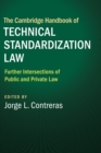 The Cambridge Handbook of Technical Standardization Law: Volume 2 : Further Intersections of Public and Private Law - Book