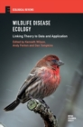 Wildlife Disease Ecology : Linking Theory to Data and Application - Book