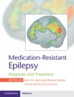 Medication-Resistant Epilepsy : Diagnosis and Treatment - Book