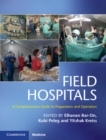Field Hospitals : A Comprehensive Guide to Preparation and Operation - Book