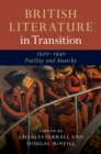 British Literature in Transition : British Literature in Transition, 1920-1940: Futility and Anarchy - Book