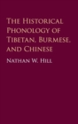 The Historical Phonology of Tibetan, Burmese, and Chinese - Book