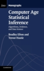 Computer Age Statistical Inference : Algorithms, Evidence, and Data Science - Book