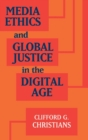Media Ethics and Global Justice in the Digital Age - Book
