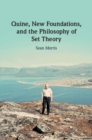 Quine, New Foundations, and the Philosophy of Set Theory - Book