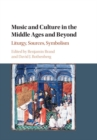 Music and Culture in the Middle Ages and Beyond : Liturgy, Sources, Symbolism - Book