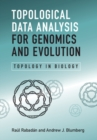 Topological Data Analysis for Genomics and Evolution : Topology in Biology - Book