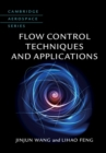 Cambridge Aerospace Series : Flow Control Techniques and Applications Series Number 46 - Book