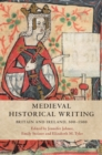 Medieval Historical Writing : Britain and Ireland, 500-1500 - Book