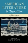 American Literature in Transition : American Literature in Transition, 1960-1970 - Book