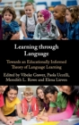 Learning through Language : Towards an Educationally Informed Theory of Language Learning - Book