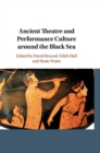 Ancient Theatre and Performance Culture Around the Black Sea - Book