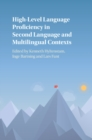 High-Level Language Proficiency in Second Language and Multilingual Contexts - Book