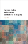 Carnap, Quine, and Putnam on Methods of Inquiry - Book