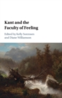 Kant and the Faculty of Feeling - Book