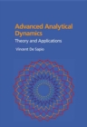 Advanced Analytical Dynamics : Theory and Applications - Book