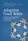 Adaptive Food Webs : Stability and Transitions of Real and Model Ecosystems - Book