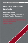 Discrete Harmonic Analysis : Representations, Number Theory, Expanders, and the Fourier Transform - Book