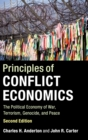 Principles of Conflict Economics : The Political Economy of War, Terrorism, Genocide, and Peace - Book