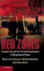 Red Zones : Criminal Law and the Territorial Governance of Marginalized People - Book