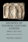 Decrees of Fourth-Century Athens (403/2-322/1 BC) : The Literary Evidence Volume 1 - Book
