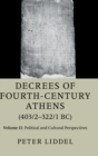 Decrees of Fourth-Century Athens (403/2-322/1 BC) : Political and Cultural Perspectives Volume 2 - Book