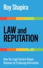 Law and Reputation : How the Legal System Shapes Behavior by Producing Information - Book