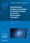 Proceedings of the International Astronomical Union Symposia and Colloquia : Gravitational Wave Astrophysics (IAU S338): Early Results from Gravitational Wave Searches and Electromagnetic Counterparts - Book