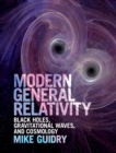 Modern General Relativity : Black Holes, Gravitational Waves, and Cosmology - Book