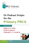 Dr Podcast Scripts for the Primary FRCA - Book